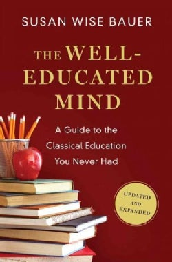 The Well-Educated Mind: A Guide to the Classical Education You Never Had (Hardcover)
