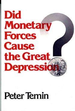 Did Monetary Forces Cause the Great Depression? (Paperback)