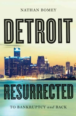 Detroit Resurrected: To Bankruptcy and Back (Hardcover)