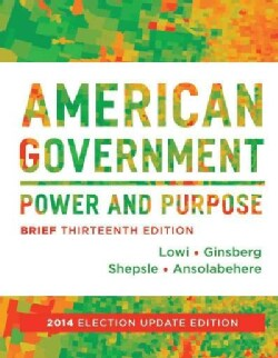 American Government: Power & Purpose: 2014 Election Update (Paperback)