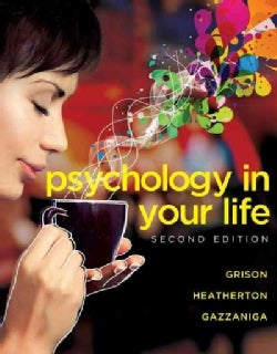 Psychology in Your Life: With Ebook, Inquizitive, and Zaps 2.0 Registration