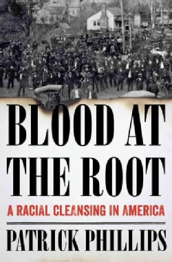 Blood at the Root: A Racial Cleansing in America (Hardcover)