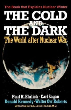 The Cold and the Dark: The World After Nuclear War (Paperback)