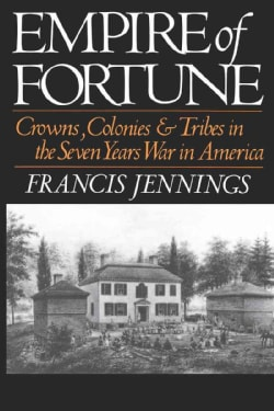 Empire of Fortune: Crown, Colonies, and Tribes in the Seven Years War in America (Paperback)