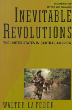 Inevitable Revolutions: The United States in Central America (Paperback)