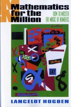 Mathematics for the Million/How to Master the Magic of Numbers (Paperback)