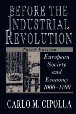 Before the Industrial Revolution: European Society and Economy, 1000-1700 (Paperback)