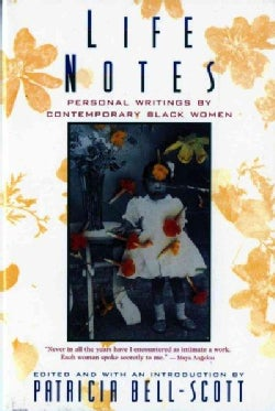 Life Notes: Personal Writings by Contemporary Black Women (Paperback)