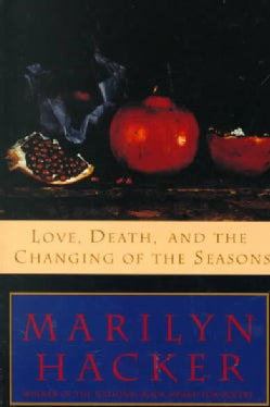 Love, Death, and the Changing of the Seasons (Paperback)