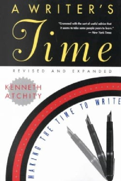A Writer's Time: Making the Time to Write (Paperback)