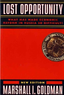 Lost Opportunity: What Has Made Economic Reform in Russia So Difficult? (Paperback)