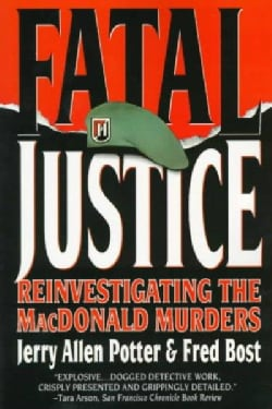 Fatal Justice: Reinvestigating the Macdonald Murders (Paperback)