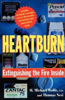 Heartburn: Extinguishing the Fire Inside (Paperback)