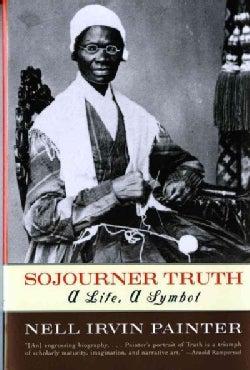 Sojourner Truth: A Life, a Symbol (Paperback)