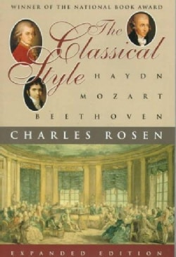The Classical Style: Haydn, Mozart, Beethoven (Paperback)