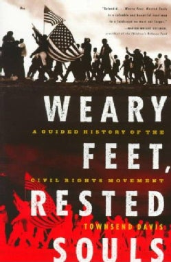 Weary Feet, Rested Souls: A Guided History of the Civil Rights Movement (Paperback)