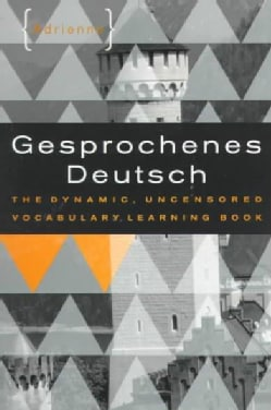 Gesprochenes Deutsch: The Dynamic, Uncensored Vocabulary Learning Book (Paperback)