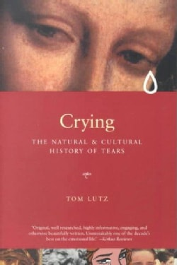 Crying: The Natural and Cultural History of Tears (Paperback)