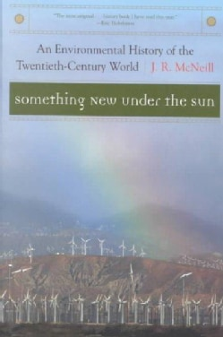 Something New Under the Sun: An Environmental History of the Twentieth-Century World (Paperback)
