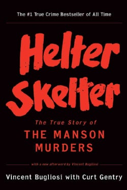 Helter Skelter: The True Story of the Manson Murders (Paperback)