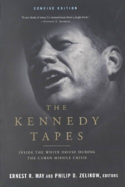 The Kennedy Tapes: Inside the White House During the Cuban Missile Crisis (Paperback)