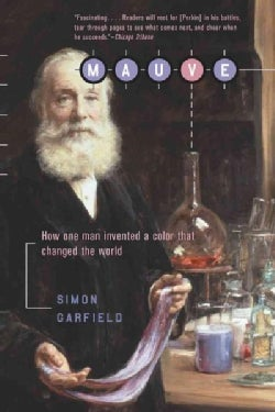 Mauve: How One Man Invented a Color That Changed the World (Paperback)