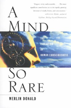 A Mind So Rare: The Evolution of Human Consciousness (Paperback)