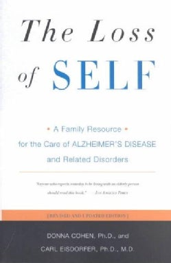 The Loss of Self: A Family Resource for the Care of Alzheimer's Disease and Related Disorders (Paperback)