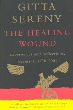 The Healing Wound: Experiences and Reflections, Germany, 1938-2001 (Paperback)