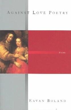 Against Love Poetry (Paperback)