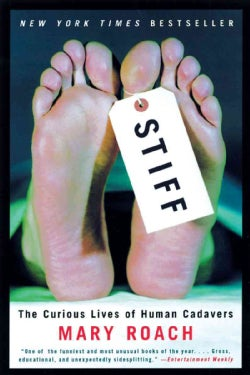 Stiff: The Curious Lives of Human Cadavers (Paperback)