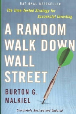 A Random Walk Down Wall Street: The Time-Tested Strategy for Successful Investing (Paperback)