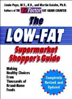 The Low Fat Supermarket Shopper's Guide: Making Healthy Choices From Thousands Of Brand Name Foods (Paperback)