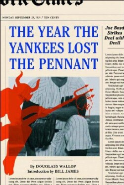 The Year The Yankees Lost The Pennant (Paperback)