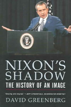 Nixon's Shadow: The History Of An Image (Paperback)