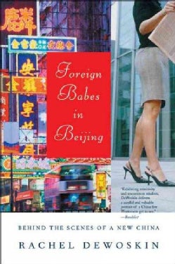 Foreign Babes in Beijing: Behind the Scenes of a New China (Paperback)