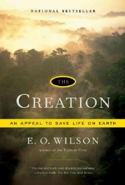 The Creation: An Appeal to Save Life on Earth (Paperback)