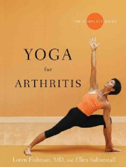 Yoga for Arthritis: The Complete Guide (Paperback)