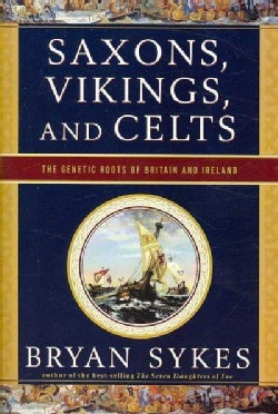 Saxons, Vikings, and Celts: The Genetic Roots of Britain and Ireland (Paperback)