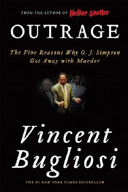 Outrage: The Five Reasons Why O. J. Simpson Got Away With Murder (Paperback)