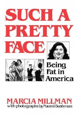 Such a Pretty Face: Being Fat in America (Paperback)