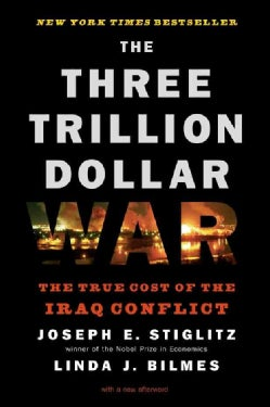 The Three Trillion Dollar War: The True Cost of the Iraq Conflict (Paperback)