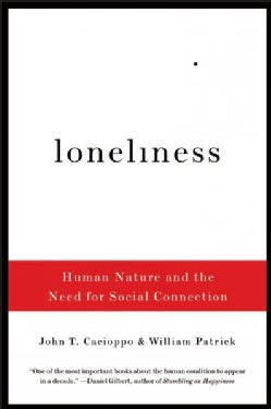 Loneliness: Human Nature and the Need for Social Connection (Paperback)
