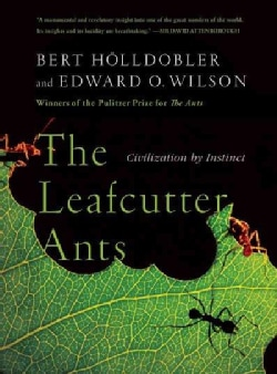 The Leafcutter Ants: Civilization by Instinct (Paperback)