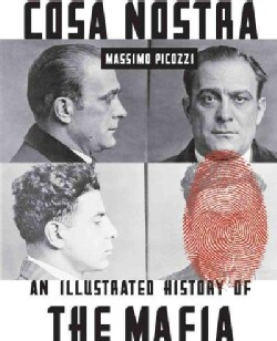 Cosa Nostra: An Illustrated History of the Mafia (Paperback)