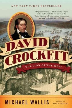 David Crockett: The Lion of the West (Paperback)