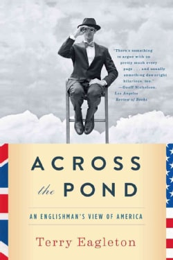 Across the Pond: An Englishman's View of Ameica (Paperback)