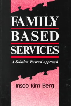Family Based Services: A Solution-Focused Approach (Hardcover)