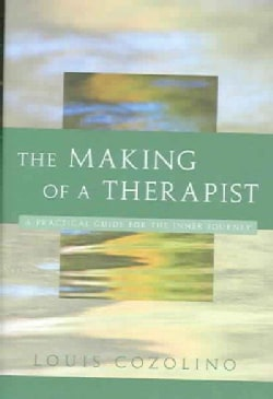 The Making of a Therapist: A Practical Guide for the Inner Journey (Hardcover)