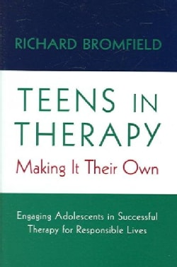Teens in Therapy: Making It Their Own (Paperback)
